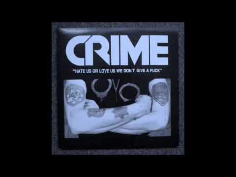 CRIME - Hate Us Or Love Us, We Don't Give A Fuck (Full Bootleg Album, 1994)