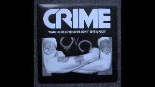 CRIME - Hate Us Or Love Us, We Don