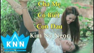 Phim ca nhạc CHA MẸ CÓ BIẾT CON ĐAU (Phần 1| Kim Ny Ngọc,Quách Ngọc Tuyên,Nam Long
