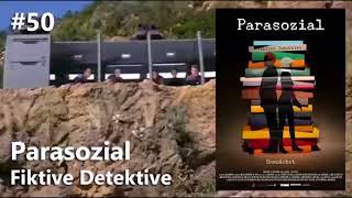 #50 Kommentarshow - Parasozial - Fiktive Detektive