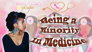Being a minority student in medical school!