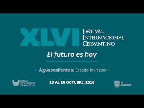 XLVI Festival Internacional Cervantino: Aguascalientes