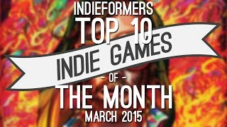 Top 10 Best Indie Games of the Month - March 2015