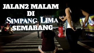 JALAN - JALAN MALAM di Semarang Simpang Lima
