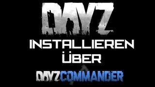 DayZ Installieren - DayZ Commander (HD) (GERMAN)