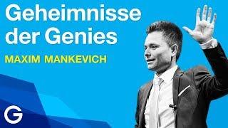 Entfalte dein Genie // Maxim Mankevich