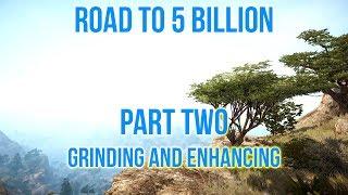 Black Desert Online - Road To 5 Billion Pt. 2: Grinding and Enhancing