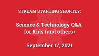 Science & Technology Q&A for Kids (and others) [Part 64]
