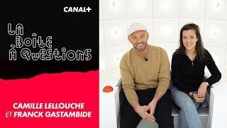 La Boîte à Questions de Camille Lellouche et Franck Gastambide – 05/03/2019