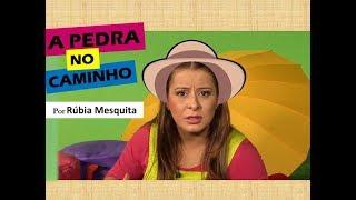 Baixar A PEDRA NO CAMINHO - História contada por Rúbia Mesquita