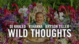 Download DJ Khaled - Wild Thoughts ft. Rihanna, Bryson Tiller (Clean) MP3 song and Music Video