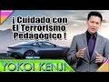 YOKOI KENJI -  ¡ Cuidado Con El Terrorismo Pedagógico !