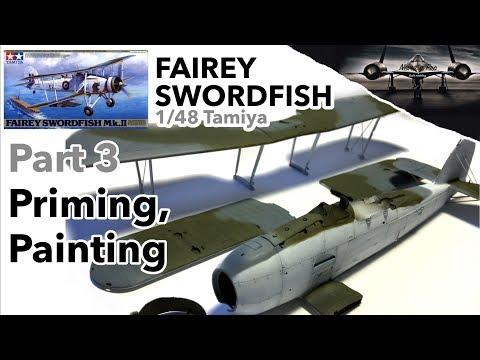 Fairey Swordfish 1/48 Tamiya - Part 3 - Priming, Painting - Full Scale Model Kit Build