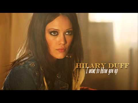 Hilary Duff - I Want To Blow You Up mp3