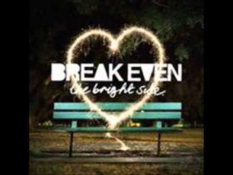 Break Even - Trouble Maker