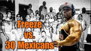 Pimp Tales: Freeze vs. 30 Mexicans