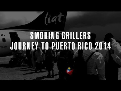 Smoking Grillers Documentary Journey to Puerto Rico (Antigua)