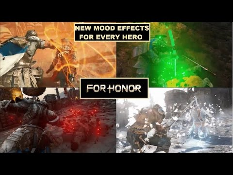 For Honor ALL NEW unreleased MOOD EFFECTS for EVERY HERO