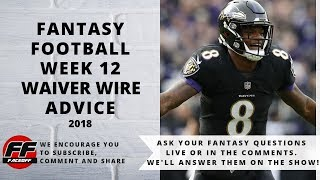 Top Week 12 Fantasy Football 2018 Waiver Wire Adds | NFL Fantasy Waiver Advice