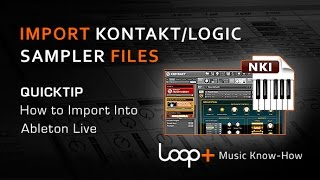 Importing Kontakt and Logic EXS Files Into Ableton - Loop+ Quick Tip
