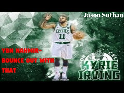 Kyrie Irving 2017-2018 NBA Mix! YBN Nahmir - Bounce Out With That