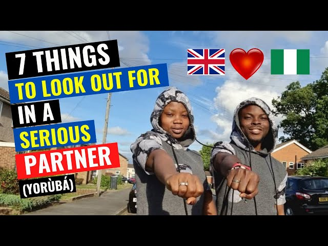 7 THINGS TO LOOK OUT FOR IN A TRUE LOVE RELATIONSHIP | NAIJA WEDDING | YORUBA COUPLE IN THE UK
