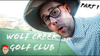 WOLF CREEK GOLF CLUB - PART 1