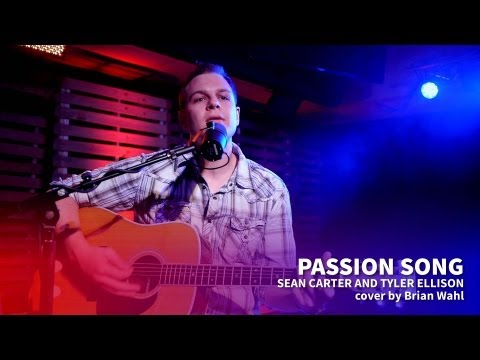 Passion Song - written by Sean Carter and Tyler Ellison - acoustic cover [Easter song]