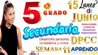 APRENDO EN CASA SECUNDARIA 5 HOY LUNES 15 DE JUNIO DPCC DESARROLLO PERSONAL SEMANA 11 QUINTO GRADOtv