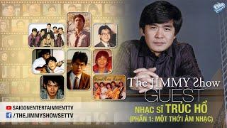 The Jimmy Show Special | Nhạc sĩ Trúc Hồ - Phần 1 | SET TV www.setchannel.tv