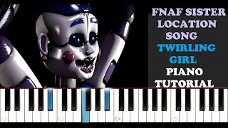 FNAF SISTER LOCATION SONG - Twirling Girl (Fandroid)(Piano Tutorial)