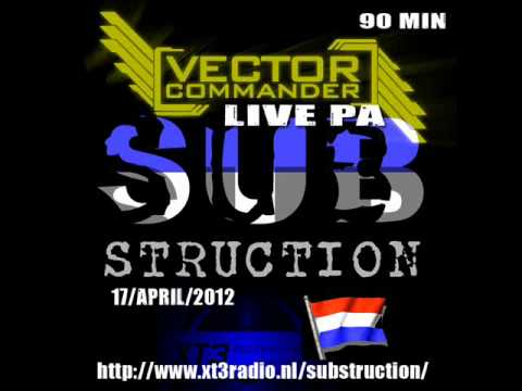 [VideoSet] Vector Commander Live PA @ Substruction Radio Holland Exclusive - 17-04-2012