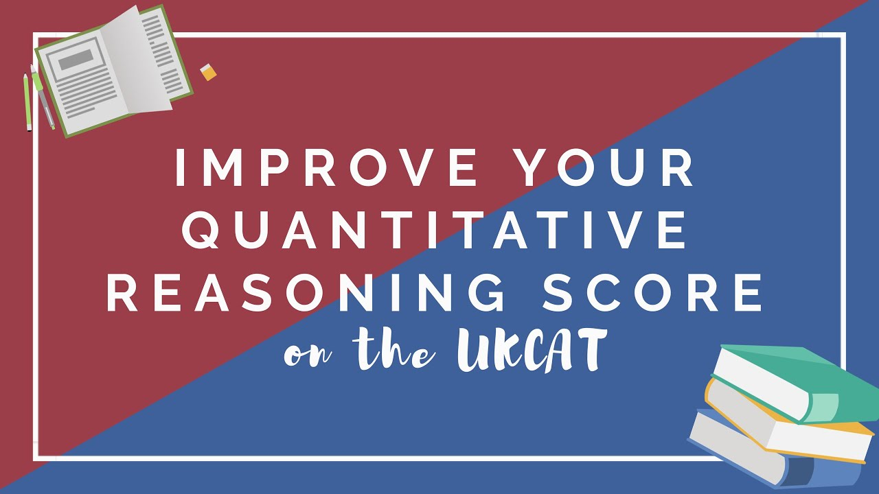 Tips to improve your Quantitative Reasoning Score on the UKCAT
