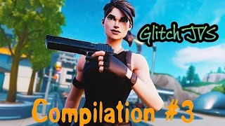 Fortnite Compilation #3 (Glitch JVS)