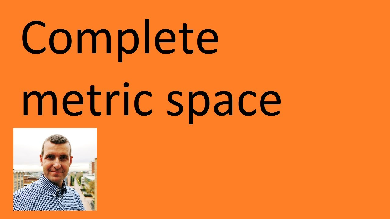 Complete Metric Space Example Proof Youtube