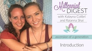 SoulFullHeart Millennial Digest: Introduction W/Kalayna and Raianna