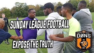 """SE DONS: CUP GAME - """"Expose The Truth"""" - Sunday league Football"""
