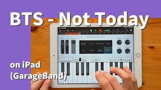 BTS - Not Today on iPad(GarageBand)//ガレージバンドiOSで作ってみた