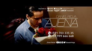 Daniel Rioja - Ajena (Video Oficial)