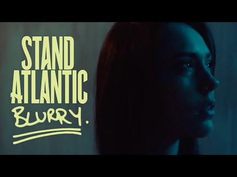 Stand Atlantic - Blurry (Official Music Video)