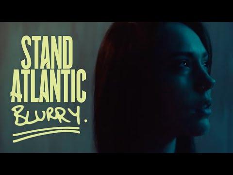 Stand Atlantic – Blurry