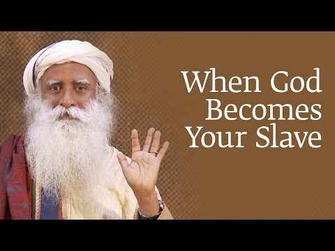 When God Becomes Your Slave