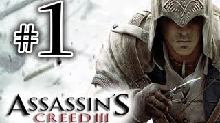 Assassin's Creed 3 - Walkthrough / Playthrough Part 1 HD  - Connors Father!