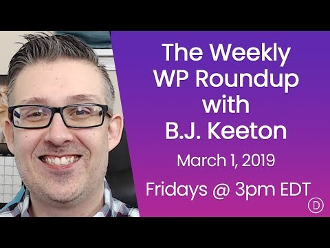 The Weekly WP Roundup with B.J. Keeton (March 1, 2019) - 동영상