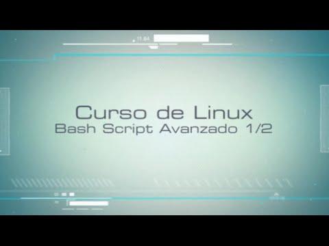 Curso de Linux 10/60 - Bash Script Avanzado I