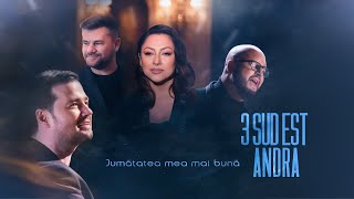 Download lagu 3 Sud Est & Andra - Jumatatea Mea Mai Buna (Official Video)