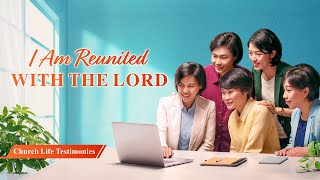"2020 Christian Testimony Video | ""I Am Reunited With the Lord"""