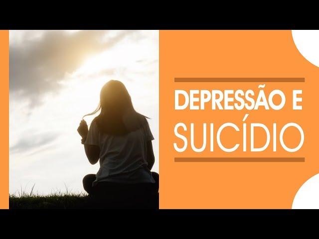Depressão e prevenção ao suicídio