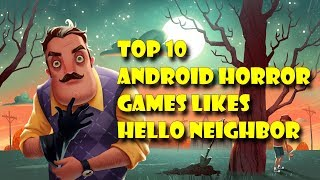 Top 10 Horror Games For Android Like Hello Neighbor