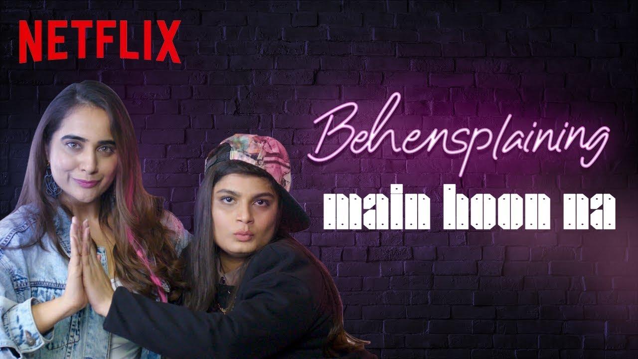 Behensplaining | Srishti Dixit & @Kusha Kapila review Main Hoon Na | Netflix India